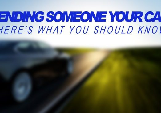 Auto-Lending-Someone-Your-Car_-Heres-What-You-Should-Know_