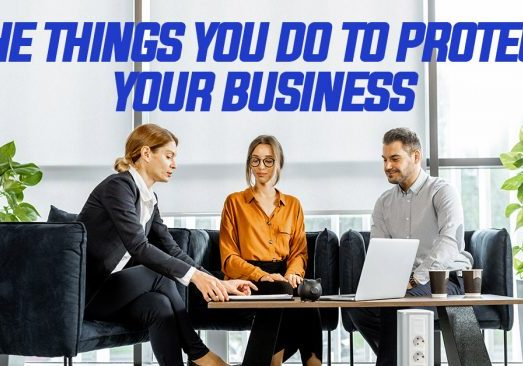 Business-The-Things-You-Do-to-Protect-Your-Business_